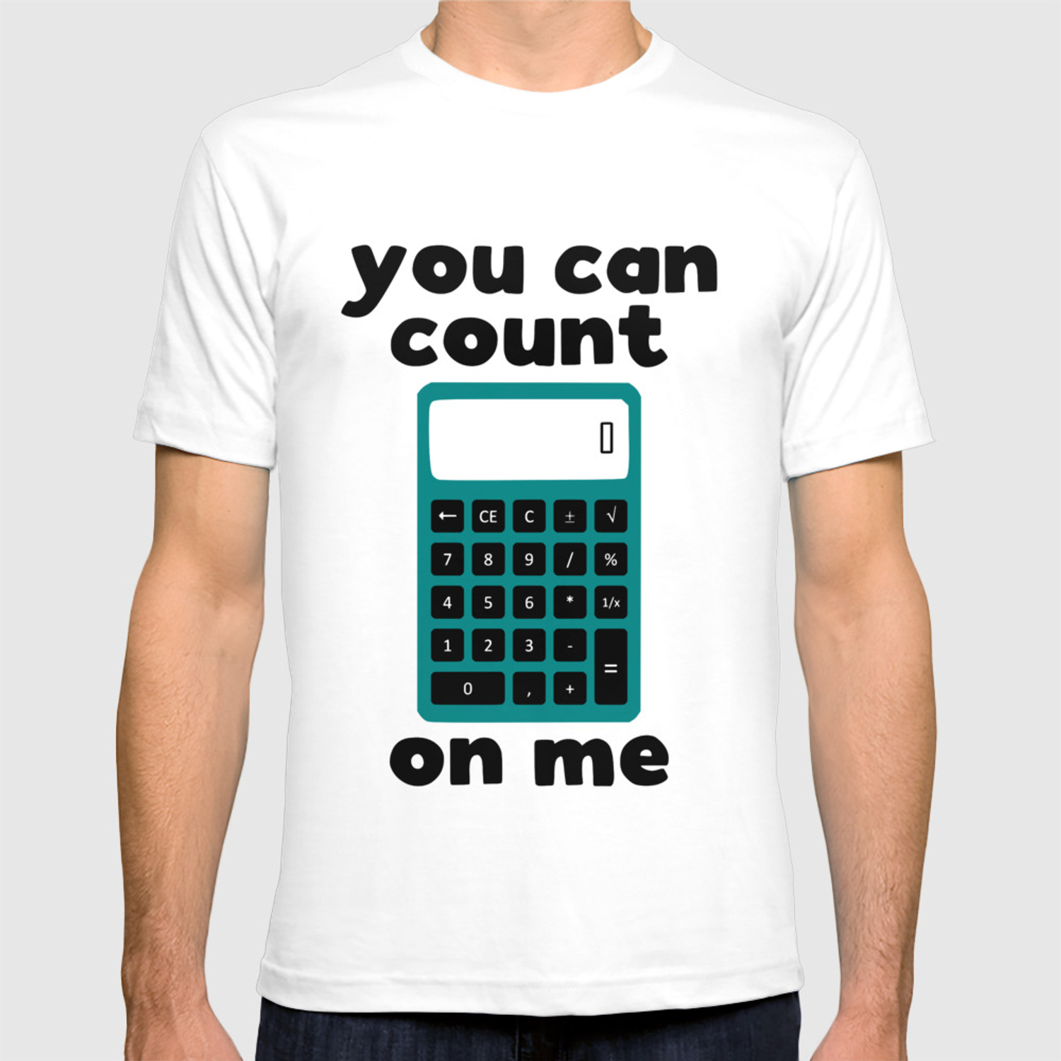 8a979746 You can count on me - funny calculator print T-shirt by kapotka ...