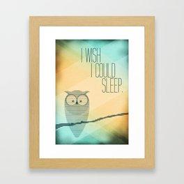 I Wish I Could Sleep Framed Art Print