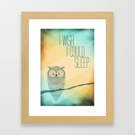 I Wish I Could Sleep Framed Art Print