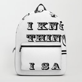 I Sail And I Know Things - Boating Gift Backpack