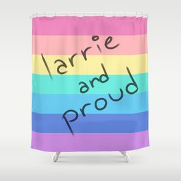 Larrie and proud! Shower Curtain