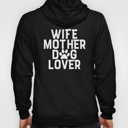 Wife Mother Dog Lover Hoody