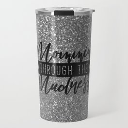 Mommin' Through The Madness, Funny Quote Travel Mug