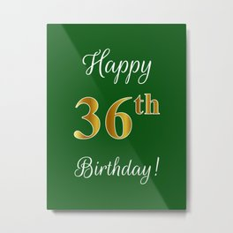"""Elegant """"Happy 36th Birthday!"""" With Faux/Imitation Gold-Inspired Color Pattern Number (on Green) Metal Print"""