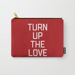 Turn Up The Love Quote Carry-All Pouch