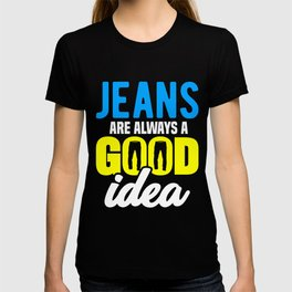 Keep it Casual Jean Lover Jeans are Always a Good Idea Casual Denim T-shirt