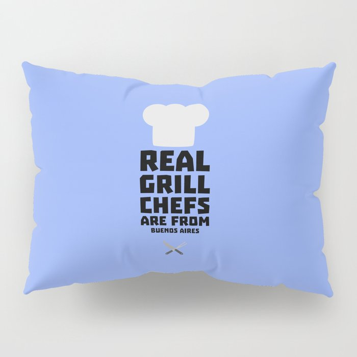Real Grill Chefs are from Buenos Aires T-Shirt Pillow Sham