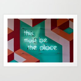 This must be the place Art Print