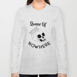 Queen of Nowhere Long Sleeve T-shirt