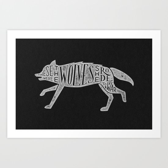 These Were The Wolves She Rode to War - Wolf by Wolf Art Print