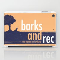 parks and rec iPad Cases featuring Barks and Rec Logo by barksandrec