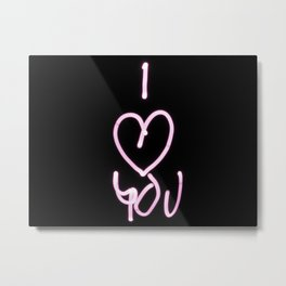 I Heart You- I love you saying Metal Print