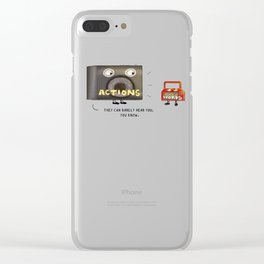 Actions Speak Louder Than Words Clear iPhone Case