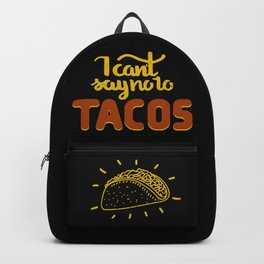 I can't say no to TACOS Backpack