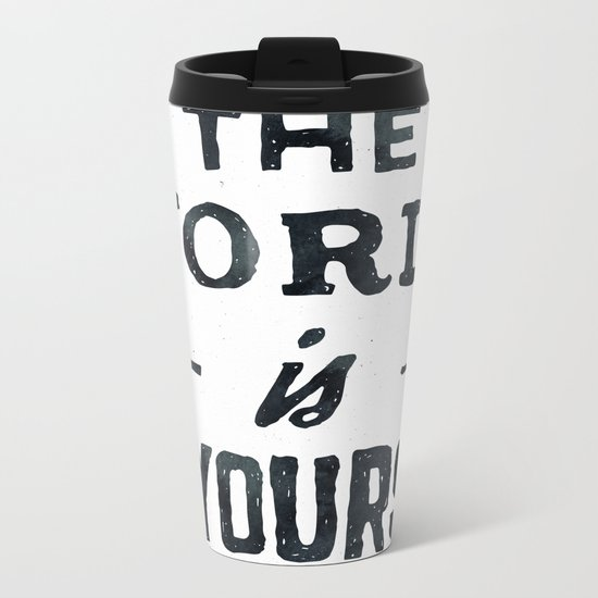 THE WORLD IS YOURS Black and White Metal Travel Mug