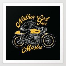 Neither God nor Master Art Print
