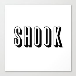 Shook Canvas Print