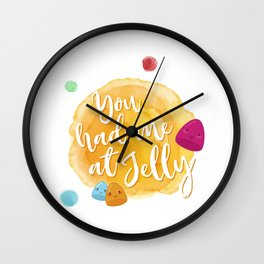 You had me at jelly Wall Clock