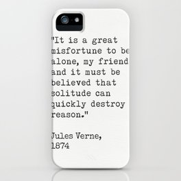 "Jules Verne ""It is a great misfortune to be alone, my friends; and it must be believed that solitude iPhone Case"