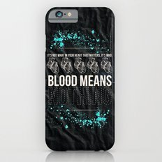 Blood Means Nothing Slim Case iPhone 6s