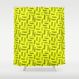 Happy Happiness Smiling Motivational   Shower Curtain