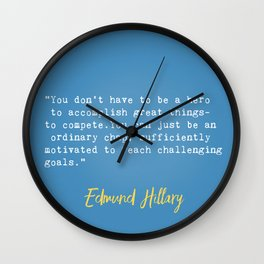 Edmund Hillary quote 3 Wall Clock