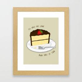 I'll Half My Cake And Eat It Too Framed Art Print