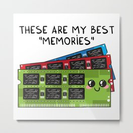 These are my best MEMORIES Metal Print