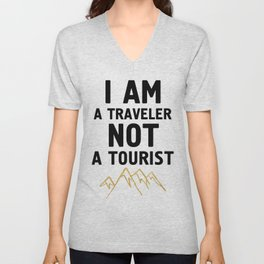 I AM A TRAVELER NOT A TOURIST - travel quote Unisex V-Neck