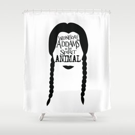 Wednesday Addams is my Spirit Animal Shower Curtain