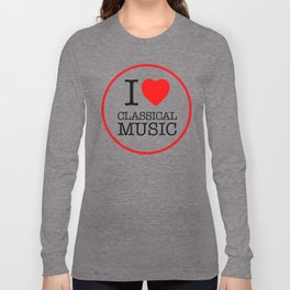 I Love Classical Music, circle Long Sleeve T-shirt