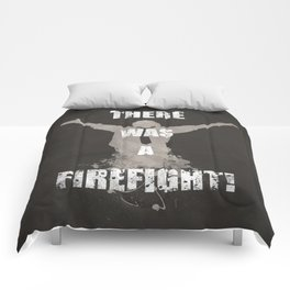 'There Was A Firefight!' Comforters