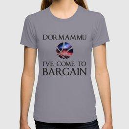 Dormammu i've come to Bargain T-shirt