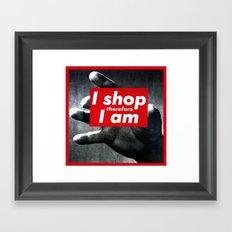 I Shop Therefore I Am Framed Art Print
