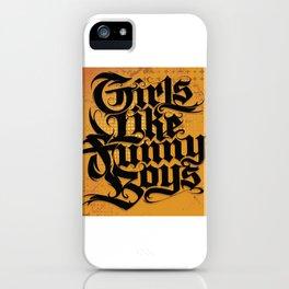 Girls Like Funny Boys iPhone Case