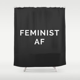 Feminist AF Quote Shower Curtain