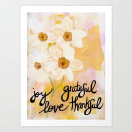 JOY GRATEFUL LOVE THANKFUL Art Print