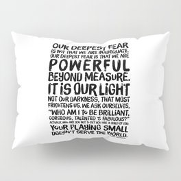Inspirational Print. Powerful Beyond Measure. Marianne Williamson, Nelson Mandela quote. Pillow Sham