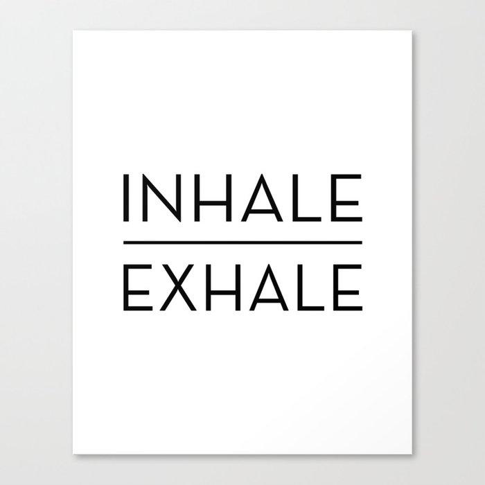 Inhale Exhale Breathe Quote Leinwanddruck
