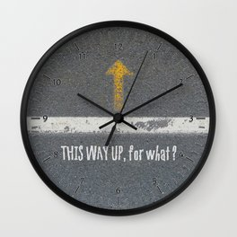 Up Road - This Way Up, for what ? Wall Clock
