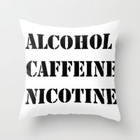 alcohol Throw Pillows featuring Alcohol Caffeine Nicotine  by mzscreations