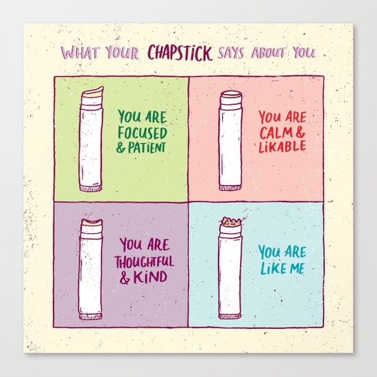 What Your Chapstick Says About You Canvas Print