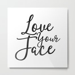 Love Your Face Metal Print