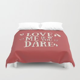 Love me if you dare Duvet Cover