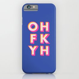OH FK YH iPhone Case