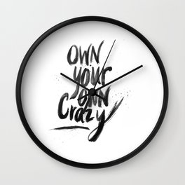 Own Your Own Crazy. Wall Clock