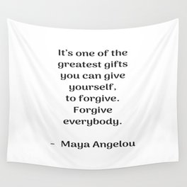 Forgive everybody - Maya Angelou Inspirational quote Wall Tapestry