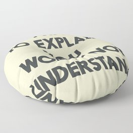 If I have to explain, you would not understand, humor quote on learning, funny sentence, inspiration Floor Pillow