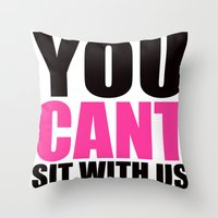 mean girls Throw Pillows featuring Mean Girls Quote by TurquoisedHearts