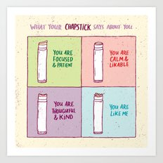 What Your Chapstick Says About You Art Print